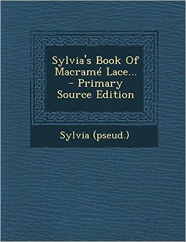 Sylvia's Book Of Macramé Lace...