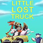 Ootoot's Little Lost Truck: Ootoot's Learning Adventure Series, Book 1 | Mike Whitworth