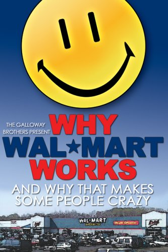 Amazon.com: Why Wal*Mart Works and why this makes some people ...