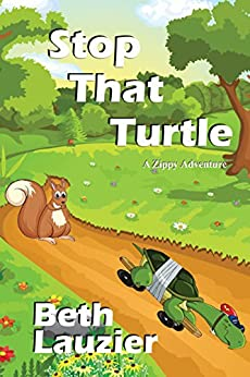 Stop That Turtle (A Zippy Adventure Book 2) by [Lauzier, Beth]