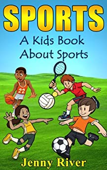 Sports! A Kids Book About Sports - Learn About Hockey, Baseball, Football, Golf and More by [River, Jenny]