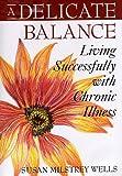 A Delicate Balance, Susan M. Wells, 0306457989