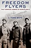 Book cover for Freedom Flyers: The Tuskegee Airmen of World War II