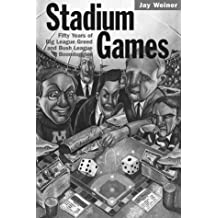 Stadium Games: Fifty Years of Big League Greed and Bush League Boondoggles