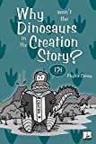 img - for Why Aren't the Dinosaurs in the Creation Story? book / textbook / text book