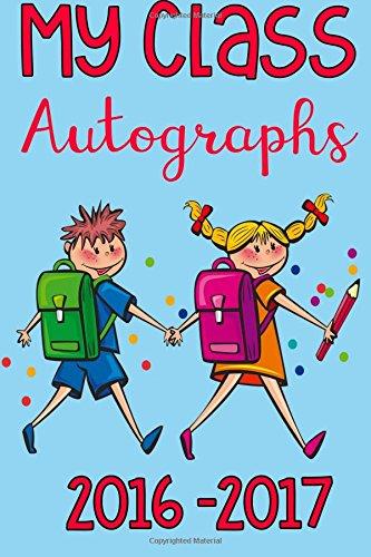 My Class Autographs 2016-2017 Paperback Autograph Book