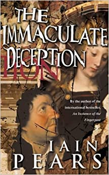 The Immaculate Deception by Iain Pears (2001-07-02)