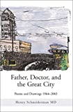 Father, Doctor, and the Great City, Henry Schneiderman, 0595749275