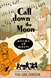 Call Down the Moon, Myra Cohn Livingston, 0689804164