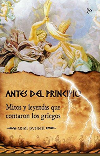 Antes del Principio (Mitos Griegos) (Spanish Edition) by [Pytrell,Ariel