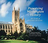 img - for Preserving Washington History: 100 Years of Wagner Artistry book / textbook / text book