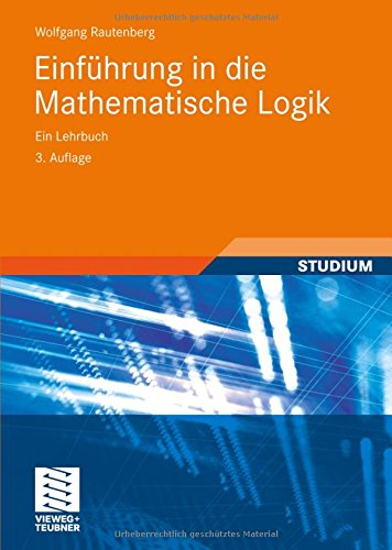 Einführung in die Mathematische Logik: Ein Lehrbuch (Studium)