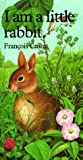I Am a Little Rabbit, Francois Crozat, 0812061942