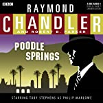 Raymond Chandler: Poodle Springs (Dramatised) | Raymond Chandler,Robert B Parker