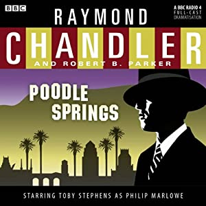 Raymond Chandler: Poodle Springs (Dramatised) Hörbuch