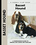 Basset Hound: A Comprehensive Guide to Owning and Caring for Your Dog (Comprehensive Owner's Guide)