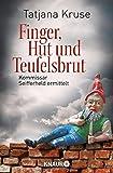 Finger, Hut und Teufelsbrut: Kommissar Seifferheld ermittelt (Die Kommissar-Seifferheld-Reihe, Band 3)