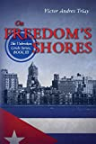 On Freedom's Shores: The Unbroken Circle Series, Book III (Volume 3)