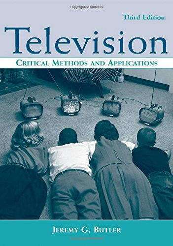 Television: Critical Methods and Applications (Lea's...