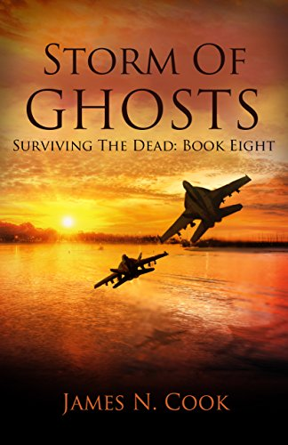 Storm of Ghosts (Surviving the Dead Book 8)