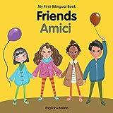 My First Bilingual Book–Friends (English–Italian)