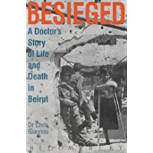 Besieged: A Doctor's Story of Life and Death in Beirut