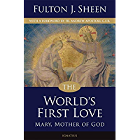 The World's First Love, 2nd Edtion: Mary, the Mother of God (English Edition)