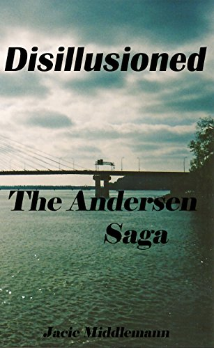 The Andersen Saga - Disillusioned (The Andersens Book 13) by [Middlemann, Jacie]