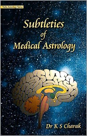 subtleties of medical astrology vedic astrology series dr k s