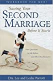 Saving Your Second Marriage Before It Starts Workbook for Men, Les Parrott and Leslie Parrott, 0310240549