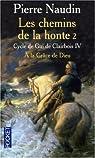 Cycle de Gui de Clairbois, tome 4 : Les chemins de la honte, 2ème partie : A la grâce de Dieu par Naudin