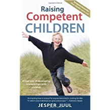 Raising Competent Children: A new way of developing relationships with children