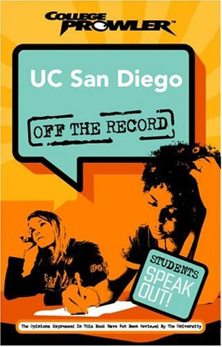 UC San Diego: Off the Record (College Prowler) (College Prowler: University of California at San Diego Off the Recor)
