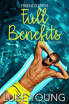 Friends With Full Benefits (Friends With Benefits Book 2) by [Young, Luke]