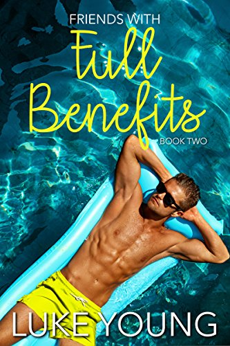 Friends With Full Benefits (Friends With Benefits Book 2)