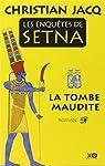 Les enquêtes de Setna, tome 1 : La tombe maudite par Jacq