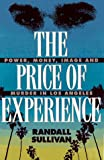 The Price of Experience: Power, Money, Image, and Murder in Los Angeles