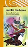 img - for Cuentos Con Brujas (Alfaguara Infantil) (Spanish Edition) book / textbook / text book