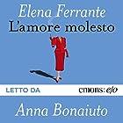 L'amore molesto   Livre audio Auteur(s) : Elena Ferrante Narrateur(s) : Anna Bonaiuto
