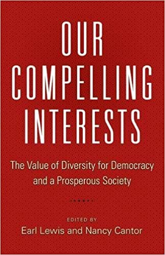 Our compelling interests the value of diversity for democracy and our compelling interests the value of diversity for democracy and a prosperous society earl lewis nancy cantor 9780691170480 amazon books fandeluxe Image collections