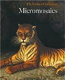 Micromosaics: The Gilbert Collection