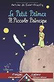 Le Petit Prince - Il Piccolo Principe: Bilingue avec le texte parallèle - Bilingue con testo a fronte: Français-Italien / Francese-Italiano