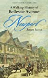 A Walking History of Bellevue Ave, Newport, Preservation Preservation Society of Newport County, 1938700007