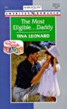 The Most Eligible . . . Daddy, Tina Leonard, 0373167717
