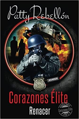 Amazon.com: Corazones Elite: Renacer (Corazones ?lite) (Volume 2) (Spanish Edition) (9781511530750): Patty Rebellon: Books