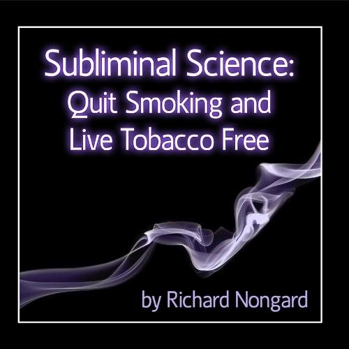 Subliminal Science: Quit Smoking and Live Tobacco Free