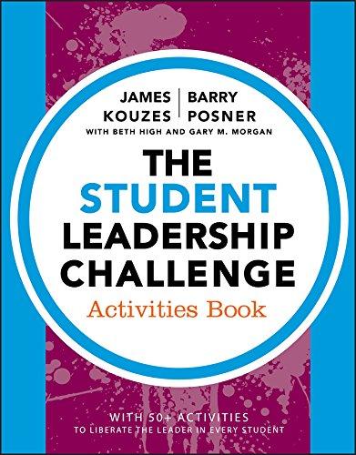 The Student Leadership Challenge: Activities Book (J-B Leadership Challenge: Kouzes/Posner)