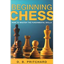 Beginning Chess: How to Master the Fundamental Skills