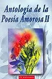 img - for Antologia de La Poesia Amorosa - II- (Spanish Edition) book / textbook / text book