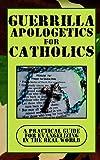Guerrilla Apologetics for Catholics, Paul Nowak, 097722340X